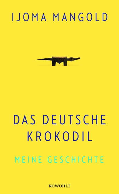 Ijoma Mangold - Das deutsche Krokodil