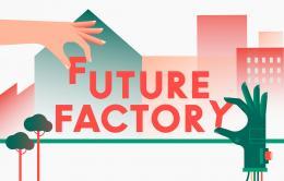 Future Factory, Urbane Produktion neu denken © buero bauer