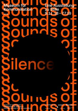 Atelier: Notter+Vigne Sounds of Silence Auftraggeber: Museum für Kommunikation Druck: Serigraphie Uldry AG Drucktechnik: Siebdruck Schweiz © Notter+Vigne/100 Beste Plakate e. V.
