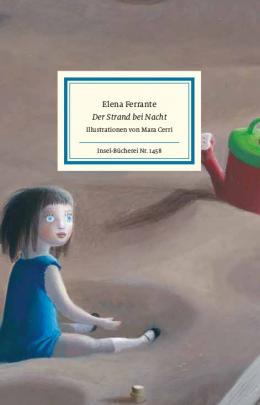 Elena Ferrante: Der Strand bei Nacht.