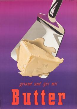 Donald Brun für Propagandazentrale der Schweizerischen Milchwirtschaft: Gesund und gut mit Butter, 1951, Museum für Gestaltung Zürich, Plakatsammlung, © Roland Kupper