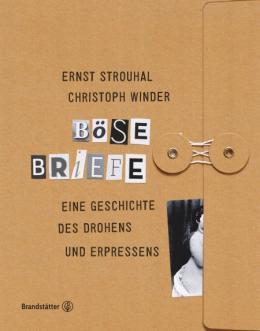 Ernst Strouhal, Christoph Winder: Böse Briefe, Brandstätter Verlag 2017