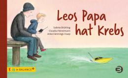 Sabine Brütting, Claudia Heinemann, Anke Hennings-Huep: Leos Papa hat Krebs
