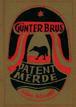 "Günter Brus, ""Patent Merde"" (Titelblatt), 1969,  Siebdruck auf Kartonumschlag, 30 x 21,5 cm, Bruseum/Neue Galerie Graz, Universalmuseum Joanneum, Foto: Universalmuseum Joanneum/N. Lackner"