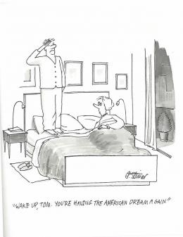 """""""Wake up, Tom. You're having the American Dream again."""", o.D. © Peter Steiner"""