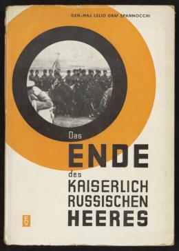 Das Ende des kaiserlich russischen Heeres: Wien-Leipzig: Elbemühl-Verlag, Bucheinband zu Spannocchi, Lelio Graf